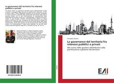 Bookcover of La governance del territorio fra interessi pubblici e privati