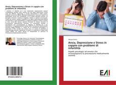Ansia, Depressione e Stress in coppie con problemi di infertilità kitap kapağı