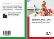 Bookcover of Epidemiologia del DM 1. Trend di incidenza negli ultimi 20 anni