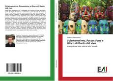 Couverture de Sciamanesimo, Possessione e Gioco di Ruolo dal vivo