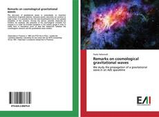 Bookcover of Remarks on cosmological gravitational waves