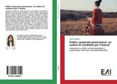 Copertina di Public corporate governance: un codice di condotta per il board