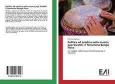 Bookcover of Politica ed estetica nella musica pop Swahili: il fenomeno Bongo Flava