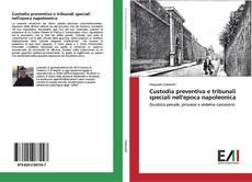 Обложка Custodia preventiva e tribunali speciali nell'epoca napoleonica