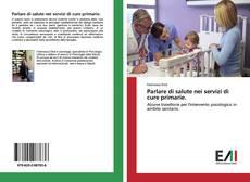Bookcover of Parlare di salute nei servizi di cure primarie.