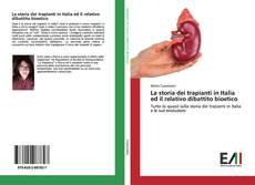 Couverture de La storia dei trapianti in Italia ed il relativo dibattito bioetico