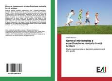 Copertina di General movements e coordinazione motoria in età scolare