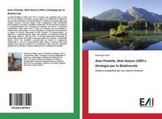 Bookcover of Aree Protette, Rete Natura 2000 e Strategia per la Biodiversità