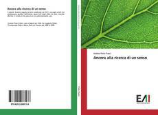 Bookcover of Ancora alla ricerca di un senso