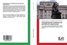 Bookcover of Il buridanesimo in Polonia nel periodo pre-copernicano