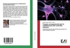 Bookcover of Terapia occupazionale per la riabilitazione del controllo motorio