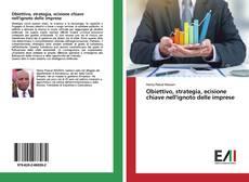 Borítókép a  Obiettivo, strategia, ecisione chiave nell'ignoto delle imprese - hoz