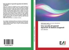 Bookcover of Una raccolta di speciali equazioni di diottrie esagonali