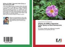 Portada del libro de Effetto di GABA e Spermine Foliar Spray su Rosa Damascena Mill.