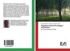 Bookcover of Proporre misure di sviluppo economico