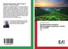 Copertina di Cambiamento climatico - Monitoraggio e gestione - Ruolo dei satelliti