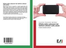 Buchcover von Effetto delle radiazioni dei telefoni cellulari sulla salute