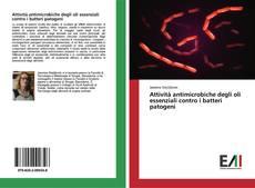 Portada del libro de Attività antimicrobiche degli oli essenziali contro i batteri patogeni