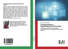 Bookcover of L'insegnamento e l'apprendimento del calcolo