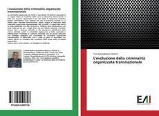Bookcover of L'evoluzione della criminalità organizzata transnazionale