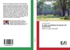 Bookcover of E' tutto un destino di morte e di malinconia