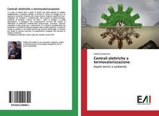 Bookcover of Centrali elettriche a termovalorizzazione