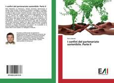 Copertina di I confini del partenariato sostenibile. Parte II