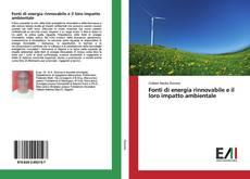 Copertina di Fonti di energia rinnovabile e il loro impatto ambientale
