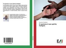 Bookcover of Il razzismo è uno spirito maligno