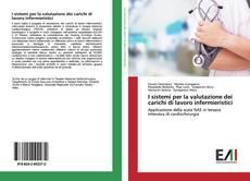Обложка I sistemi per la valutazione dei carichi di lavoro infermieristici