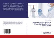 Role of Cytokine genes in Rheumatoid Arthritis in Kashmir valley kitap kapağı