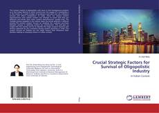 Bookcover of Crucial Strategic Factors for Survival of Oligopolistic Industry