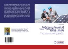 Bookcover of Performance Analysis of Solar Photovoltaic Thermal Hybrid Systems