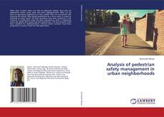 Bookcover of Analysis of pedestrian safety management in urban neighborhoods