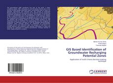 Bookcover of GIS Based Identification of Groundwater Recharging Potential Zones