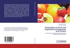 Bookcover of Antioxidant in Fruit and Vegetable:Carbohydrate and Protein