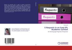 Bookcover of E-Requests in an Iraqi EFL Academic Context