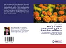Bookcover of Effects of Zeolite Incorporated to KCF on Selected Annual Flowers