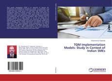 Bookcover of TQM Implementation Models: Study in Context of Indian SMEs