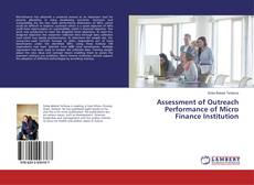 Bookcover of Assessment of Outreach Performance of Micro Finance Institution