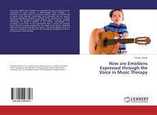 Bookcover of How are Emotions Expressed through the Voice in Music Therapy