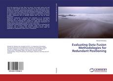 Bookcover of Evaluating Data Fusion Methodologies for Redundant Positioning