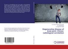 Portada del libro de Degenerative disease of knee joint: Clinico-radiological correlation