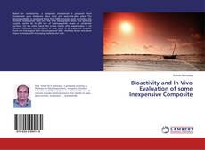 Bookcover of Bioactivity and In Vivo Evaluation of some Inexpensive Composite