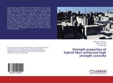 Bookcover of Strength properties of hybrid fiber-reinforced high strength concrete
