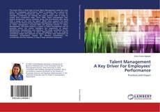 Talent Management A Key Driver For Employees' Performance kitap kapağı