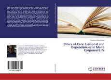 Couverture de Ethics of Care: Liaisonal and Dependencies in Man's Corporeal Life