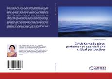 Bookcover of Girish Karnad's plays: performance appraisal and critical perspectives
