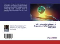 Bookcover of African Oral Traditions as Requirements for Peace and Education