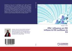 Bookcover of IPRs' influence on FDI inflows & FDI outflows in EU
